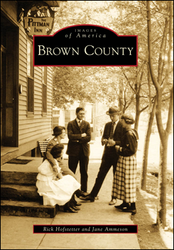 "Book cover of ""Brown County"" by Rick Hofstetter and Jane Ammeson. Image courtesy Arcadia Publishing."