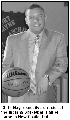 Chris May, executive director of the Indiana Basketball Hall of Fame in New Castle, Ind.