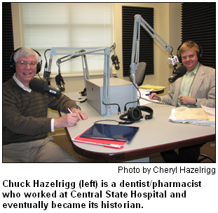 Chuck Hazelrigg (left) is a dentist/pharmacist who worked at Central State Hospital and eventually became its historian. At right is host Nelson Price. Photo by Cheryl Hazelrigg.