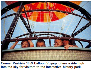 Conner Prairie's 1859 Balloon Voyage offers a ride high into the sky for visitors to the interactive history park.