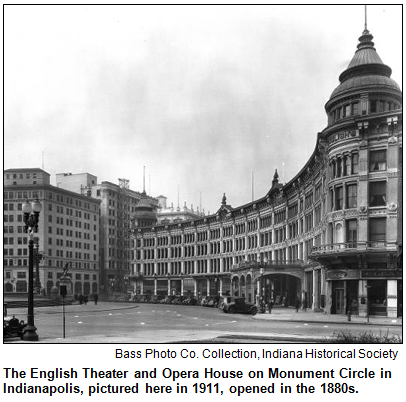 The English Theater and Opera House on Monument Circle in Indianapolis, pictured here in 1911, opened in the 1880s. Bass Photo Co. Collection, Indiana Historical Society.