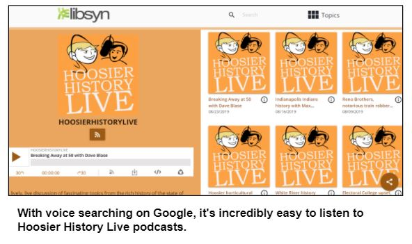 With voice searching on Google, it's incredibly easy to listen to Hoosier History Live podcasts.
