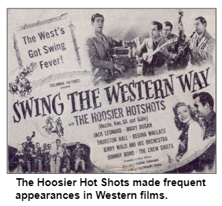 The Hoosier Hot Shots made frequent appearances in Western films.