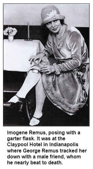 Imogene Remus, posing with a garter flask. It was at the Claypool Hotel in Indianapolis where George Remus tracked her down with a male friend, whom he nearly beat to death.