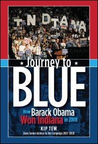 Journey to Blue: How Barack Obama Won Indiana in 2008 book cover, author Kip Tew.