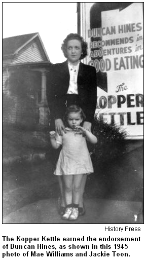 The Kopper Kettle earned the endorsement of Duncan Hines, as shown in this 1945 photo of Mae Williams and Jackie Toon. Image courtesy History Press.