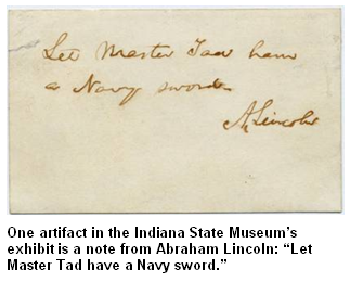 "One artifact in the Indiana State Museum's exhibit is a note from Abraham Lincoln: ""Let Master Tad have a Navy sword."" Photo courtesy of the Indiana State Museum."
