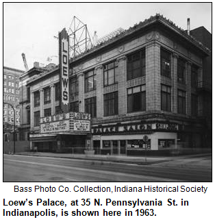 Loew's Palace, at 35 N. Pennsylvania St. in Indianapolis, is shown here in 1963. Bass Photo Co. Collection, Indiana Historical Society