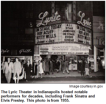 The Lyric Theater in Indianapolis hosted notable performers for decades, including Frank Sinatra and Elvis Presley. This photo is from 1955.