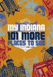 Book cover of My Indiana: 101 More Places to See