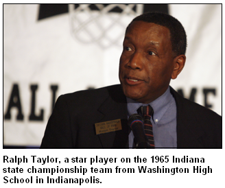 Ralph Taylor, a star player on the 1965 Indiana state championship team from Washington High School in Indianapolis.