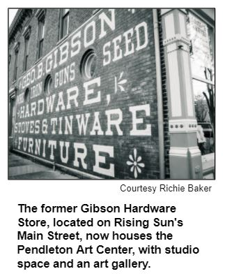 The former Gibson Hardware Store, located on Rising Sun's Main Street, now houses the Pendleton Art Center, with studio space and an art gallery. Courtesy Richie Baker.