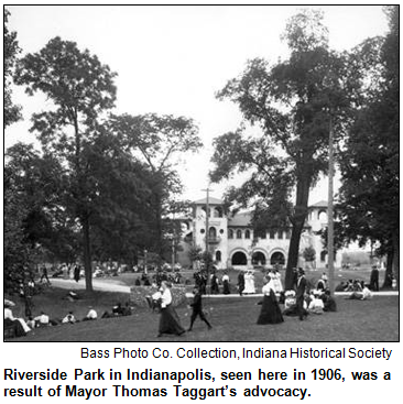 Riverside Park in Indianapolis, seen here in 1906, was a result of Mayor Thomas Taggart's advocacy. Bass Photo Co. Collection, Indiana Historical Society.