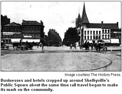 Businesses and hotels cropped up around Shelbyville's Public Square about the same time rail travel began to make its mark on the community. Image courtesy The History Press.