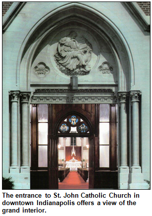 The entrance to St. John Catholic Church in downtown Indianapolis offers a view of the grand interior.