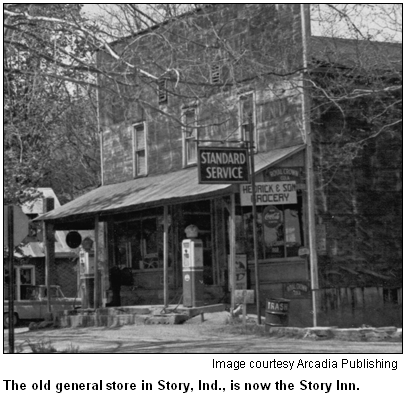 The old general store in Story, Ind., is now the Story Inn. Image courtesy Arcadia Publishing.