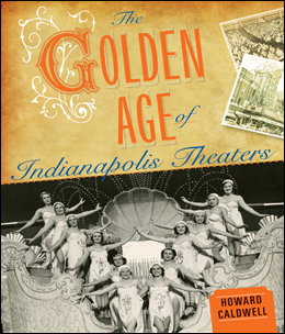 The Golden Age of Indianapolis Theaters book cover.