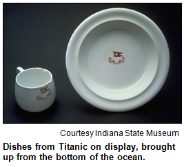 Dishes from Titanic on display, brought up from the bottom of the ocean. Image courtesy Indiana State Museum.