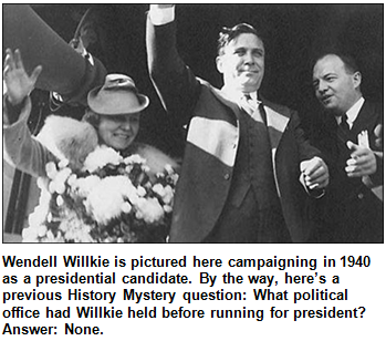 Wendell Willkie is pictured here campaigning in 1940 as a presidential candidate.