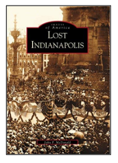 Book cover: Lost Indianapolis
