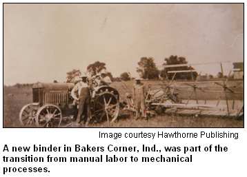 A new binder in Bakers Corner, Ind., was part of the transition from manual labor to mechanical processes. Image courtesy Hawthorne Publishing.